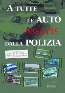 Cover of book 'A tutte la auto inseguite dalla Polizia'